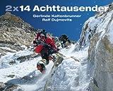 2 x 14 Achttausender - Gerlinde Kaltenbrunner und Ralf Dujmovits erzählen von ihren Besteigungen unter anderem von Mount Everest und K2, und ihren Gedanken ... der Bewältigung dieser Gipfel im Himalaya