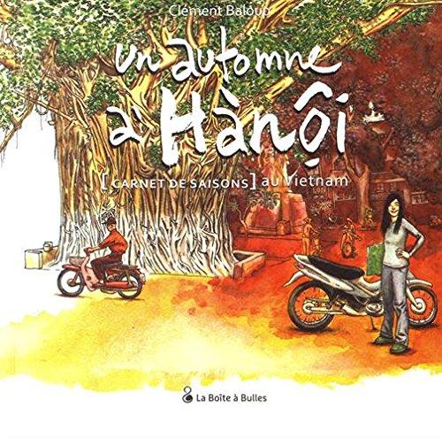 Un Automne  Hano: Carnet de saisons au Vietnam