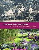 Zum Nützlichen das Schöne: Gärten in Nordwestdeutschland
