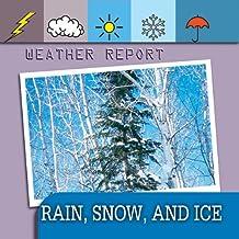 Weather Report: Rain, Snow, and Ice