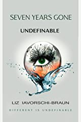 Seven Years Gone: Undefinable: Book 2 of the Seven Years Gone Series Kindle Edition