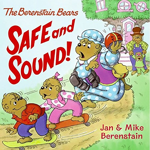 The Berenstain Bears: Safe and Sound! por Jan Berenstain