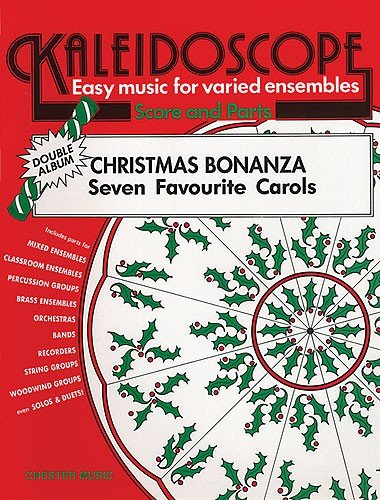 kaleidoscope-30-christmas-bonanza-7-favourite-carols-easy-music-for-varied-ensembles-score-parts