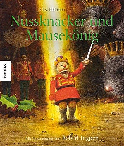 Nussknacker und Mausekönig (Knesebeck Kinderbuch Klassiker) -