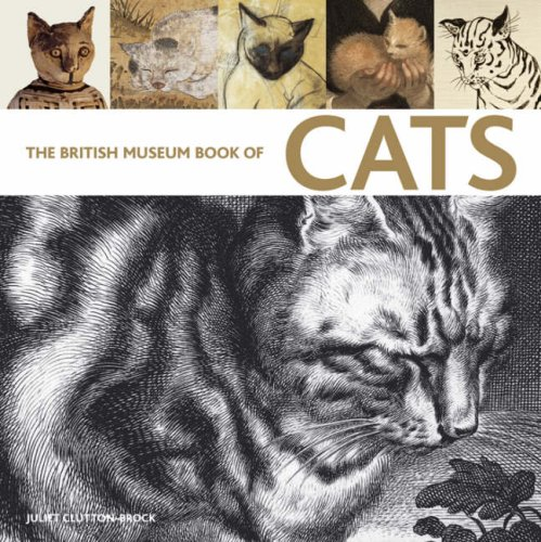 The British Museum Book of Cats: Ancient and Modern por Juliet Clutton-Brock