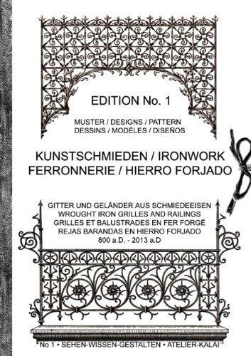 Kunstschmieden / Ironwork / Ferronnerie / Hierro Forjado (German Edition) by Atelier-Kalai, K. Winter, Sehen-Wissen-Gestalten, Band 1. (2013) Paperback