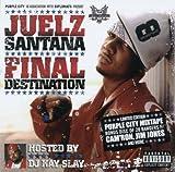 Songtexte von Juelz Santana - Final Destination