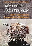 """""""Der Freiheit jüngstes Kind"""": """"1968"""" in der Provinz - Spurensuche in Nordhessen - Johannes Grötecke, Thomas Schattner"""