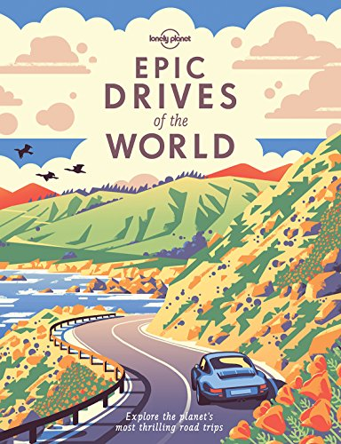 Epic Drives of the World (Lonely Planet) por Lonely Planet
