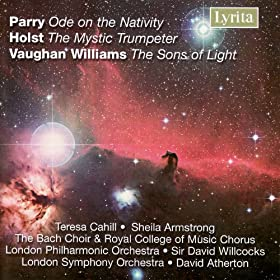 Williams: The Sons of Light, Holst: The Mystic Trumpeter, Parry: Ode on the Nativity