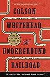 The Underground Railroad von Colson Whitehead