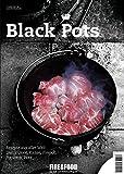 Black Pots: FIRE&FOOD Bookazine N°2
