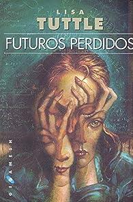 Futuros perdidos par Lisa Tuttle