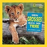 National Geographic KiDs (Sachbuch) - Mein großes Buch der Tiere