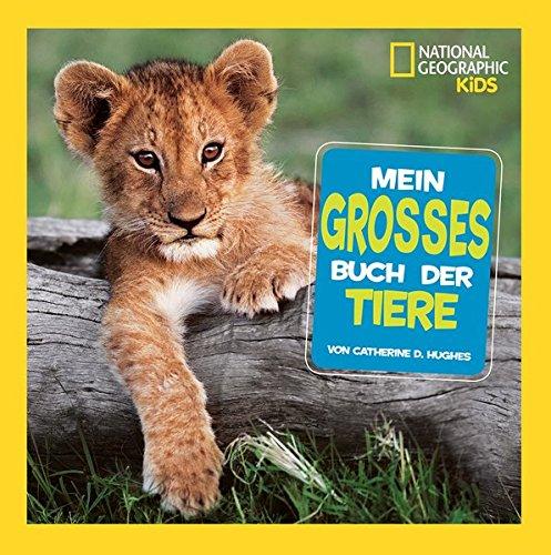 National Geographic KiDs (Sachbuch) - Mein großes Buch der Tiere -