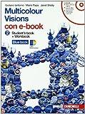 Multicolour visions. Multicultural visions. Con e-book. Con espansione online. Per la Scuola media: 2