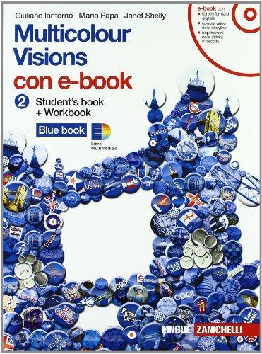 Multicolour visions. Multicultural visions. Per la Scuola media. Con e-book. Con espansione online: 2