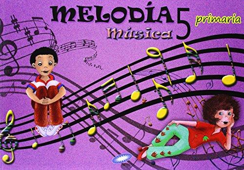 Música 5. Melodía. Libro Del Alumno. EP 5 - Edición 2014 por Vv.Aa.