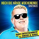 Hoch die Hände - Wochenende (#sotrue) [Hans Entertainment Vs. Finger & Kadel] (Radio Edit)