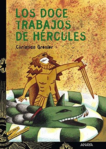 Los doce trabajos de Hércules (Literatura Juvenil (A Partir De 12 Años) - Cuentos Y Leyendas) por Christian Grenier