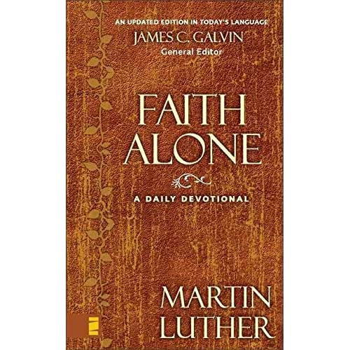 [(Faith Alone : A Daily Devotional)] [By (author) Martin Luther ] published on (October, 2005)