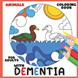 Coloring Book for Adults with Dementia:Animals,: Simple Coloring Books Series for Beginners, Seniors, (Dementia…
