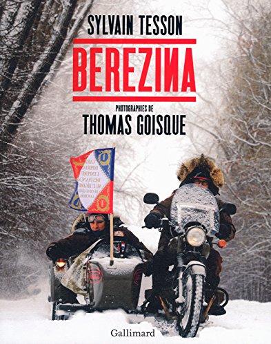 Berezina (texte intégral illustré de près de 100 photos et documents) (HORS SERIE GALL) par Sylvain Tesson