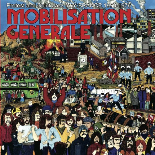 Mobilisation generale (Protest and Spirit Jazz from France 1970-1976)