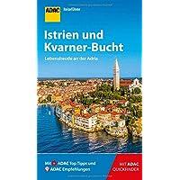 ADAC Reiseführer Istrien und Kvarner-Bucht: Der Kompakte mit den ADAC Top Tipps und cleveren Klappkarten