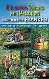 Erlebnistouren mit Kindern Nördliches Franken: Mit vielen spannenden Freizeittipps. 40 Touren. Mit GPS-Tracks. (Rother Wanderbuch)