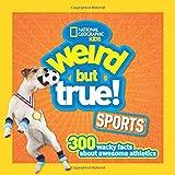 Weird But True! Sports: 300 Wacky Facts About Awesome Athletics (Weird But True )