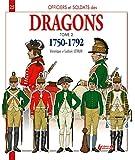 Officiers & soldats des Dragons du Roi 1750-1792 : Tome 2, De la Guerre de Sept Ans à la Révolution