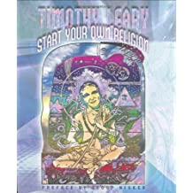 Start Your Own Religion by Timothy Leary (2005-03-11)