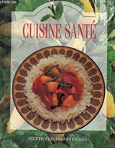 Cuisine sante - faible en cholesterol - faible en sel - riche en vitamines - faible en calories - sans sucre - index