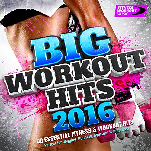 Big Workout Hits 2016 - 40 Ess...