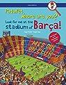 Patufet, On Ets? Busca'm Al Camp Del Barça! par Roger Roig César
