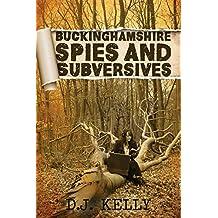 Buckinghamshire Spies and Subversives