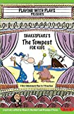 Shakespeare's the Tempest for Kids: 3 Short Melodramatic Plays for 3 Group Sizes: Volume 8 (Playing With Plays)