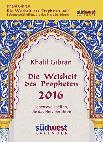 Die Weisheit des Propheten 2016 Textabreißkalender: Lebensweisheiten, die das Herz berühren (Gebet-kalender Islamische Das)