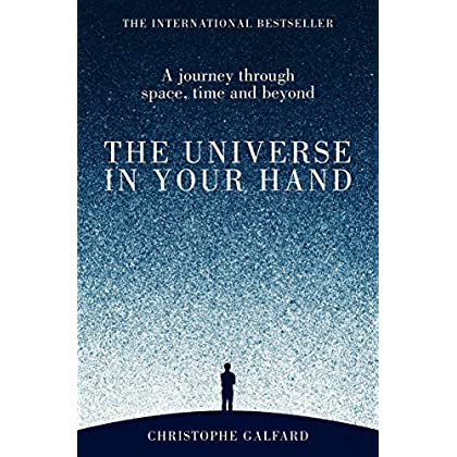 The Universe in Your Hand : A Journey Through Space, Time and Beyond