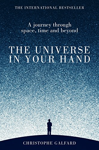 The Universe in Your Hand : A Journey Through Space, Time and Beyond par Christophe Galfard