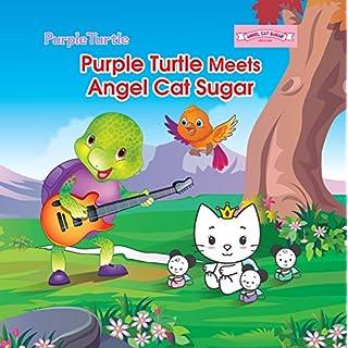 Purple Turtle - Purple Turtle Meets Angel Cat Sugar (English Edition)
