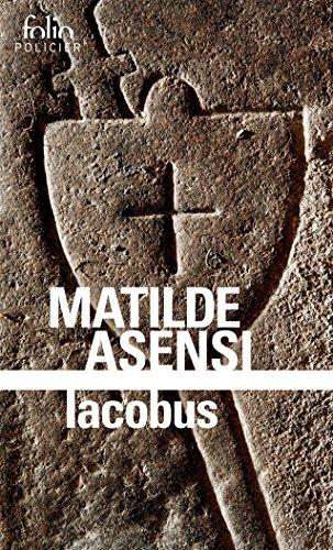 Iacobus. Une enquête du moine-soldat Galcerán de Born (Folio Policier t. 359) por Matilde Asensi