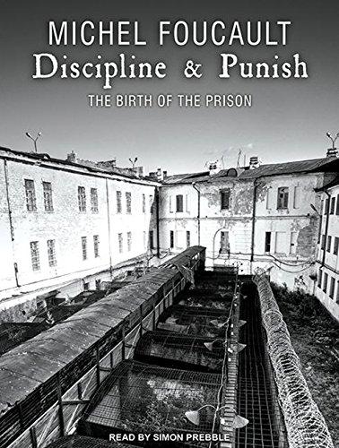 Discipline & Punish: The Birth of the Prison