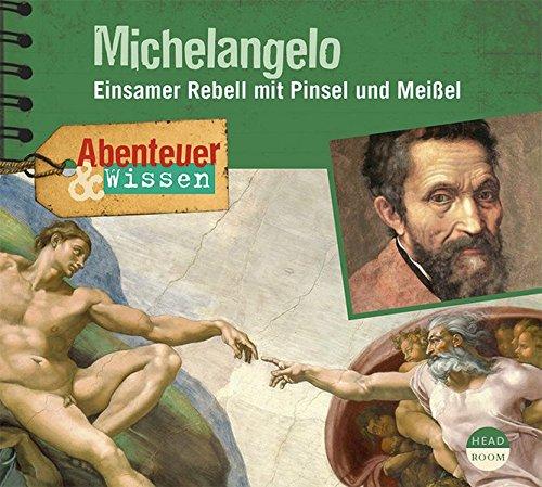 Abenteuer & Wissen: Michelangelo - Einsamer Rebell mit Pinsel und Meißel