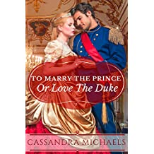To Marry The Prince Or Love The Duke (English Edition)