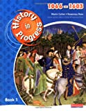 History in Progress: Pupil Book 1 (1066-1603): Pupil Bk. 1