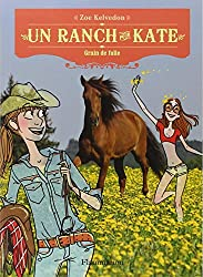 Un ranch pour Kate, Tome 6 : Grain de folie