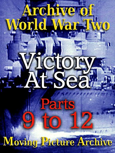 archive-of-world-war-two-victory-at-sea-parts-9-to-12-ov