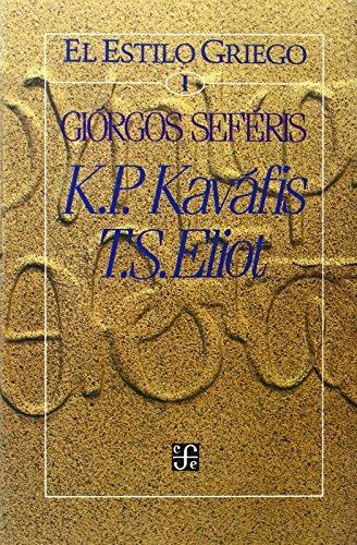 El estilo griego I - K.P. Kaváfis / T.S. Eliot (El Estilo Griego, I/ the Greek Style) por T. S. Eliot